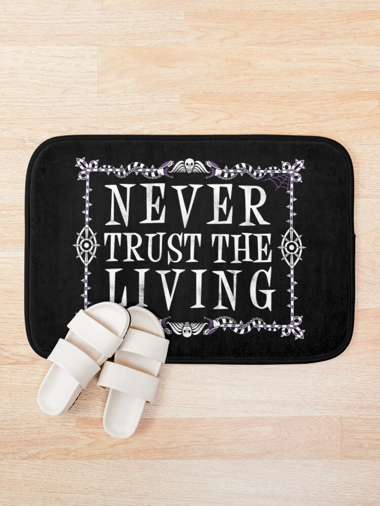 Alternate view of Never Trust The Living - Beetlejuice - Creepy Cute Goth - Occult Bath Mat