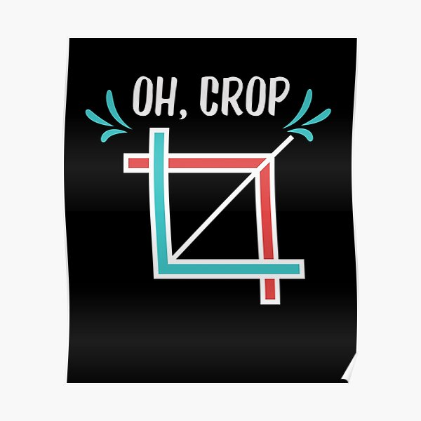 Funny Oh Crop Square Angle Graphic Lovers gift Poster