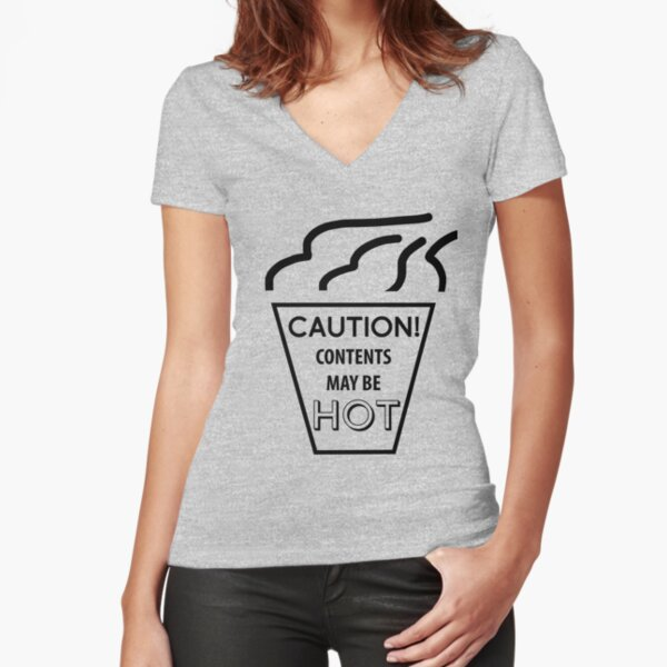 CAUTION! Contents may be HOT. Fitted V-Neck T-Shirt