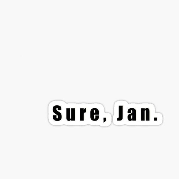Sure, Jan Sticker