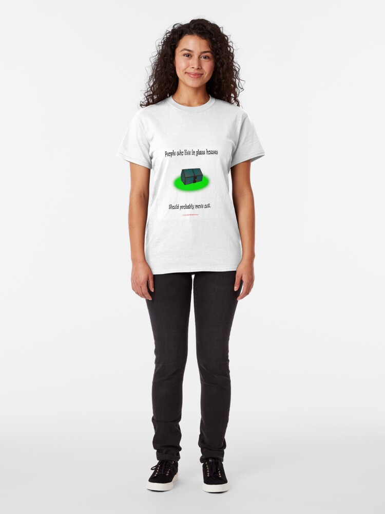Alternate view of People who live in glass houses.... Classic T-Shirt