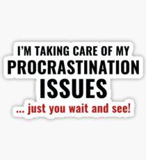 Procrastination Issues Sticker