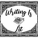 Writing Is Lit by portiamacintosh