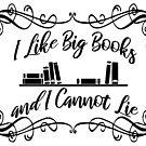 I Like Big Books and I Cannot Lie by portiamacintosh
