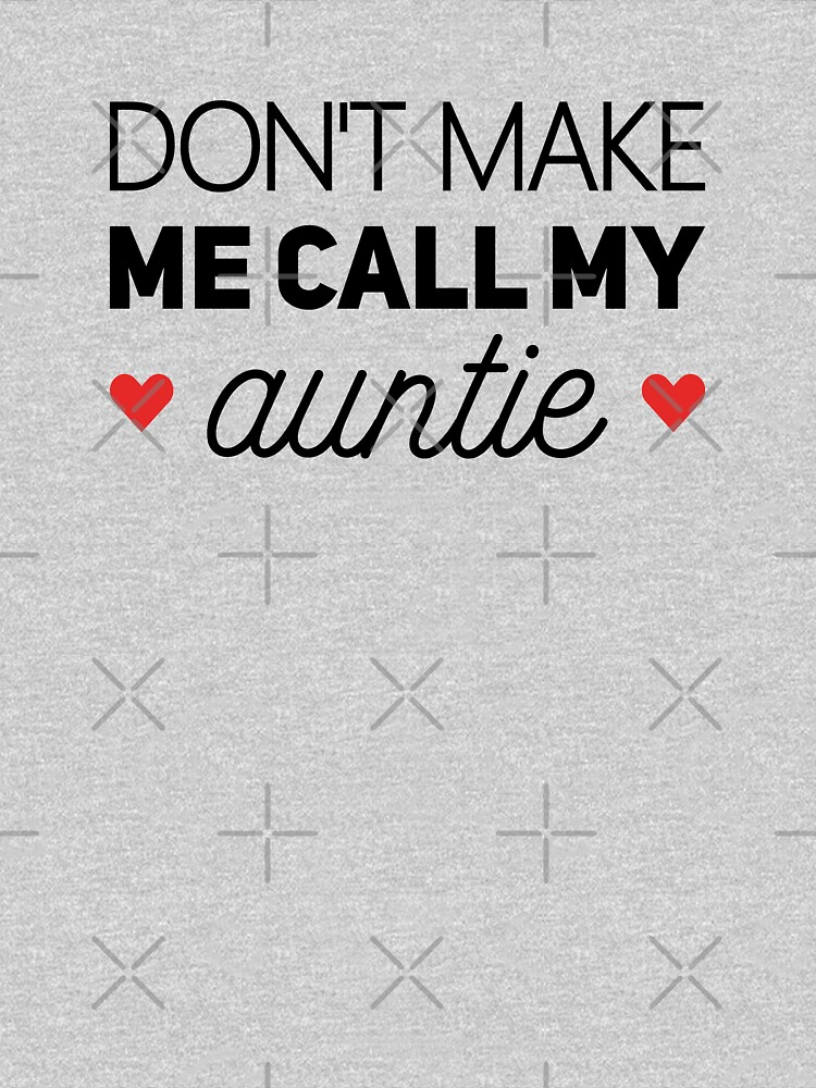 Don't Make Me Call My Auntie - Funny Newborn Outfit Cute Baby Clothes by drakouv