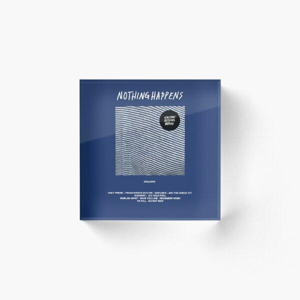 Wallows - Nothing Happens Acrylic Block
