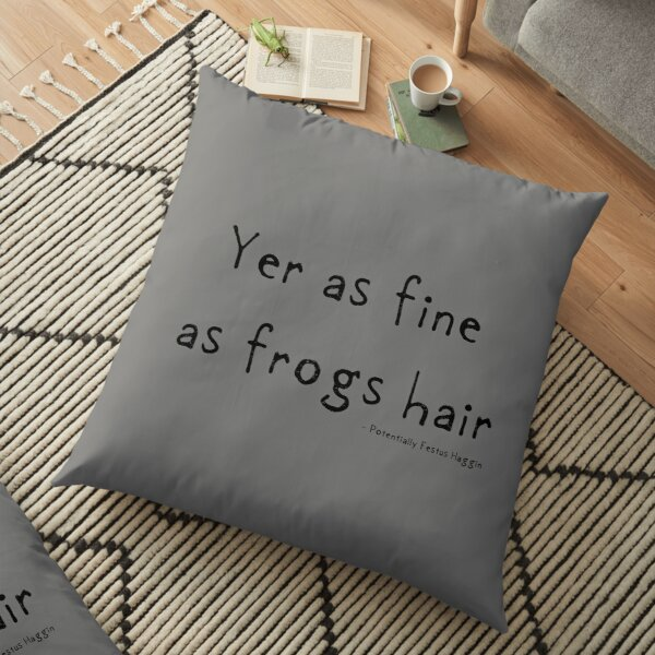 Fine as Frogs Hair Floor Pillow