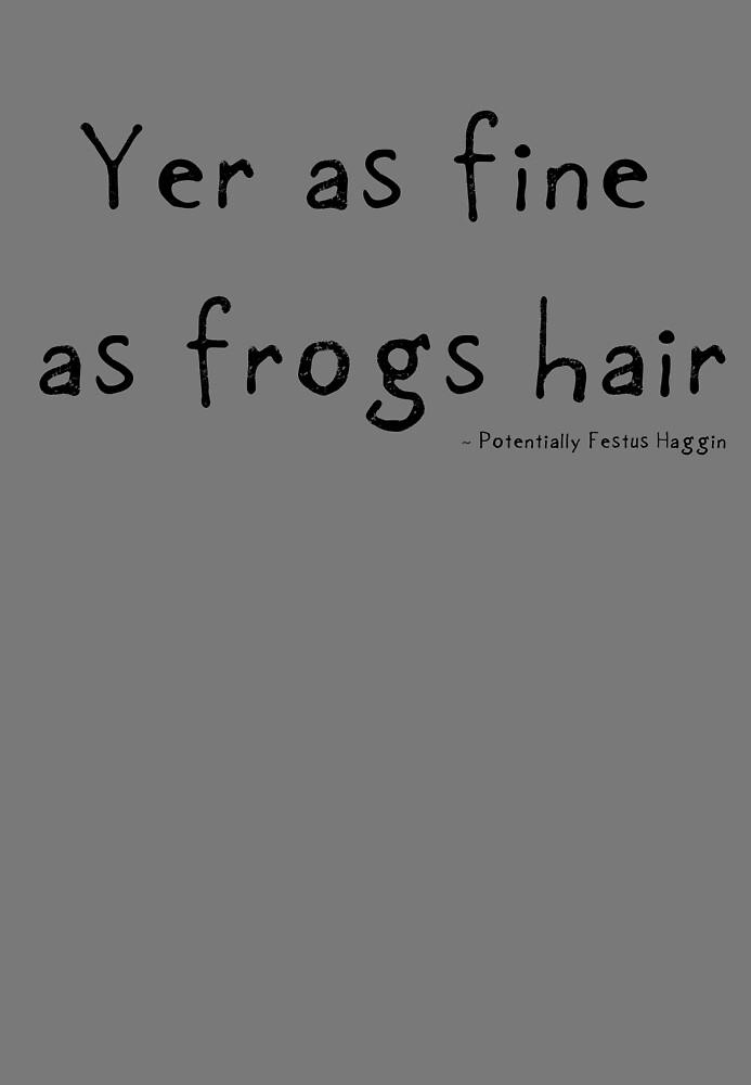 Fine as Frogs Hair by Etakeh