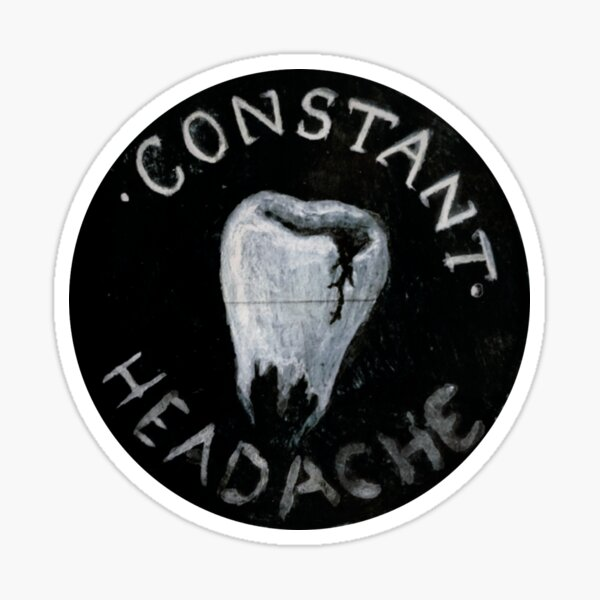 Constant Headache!! Sticker