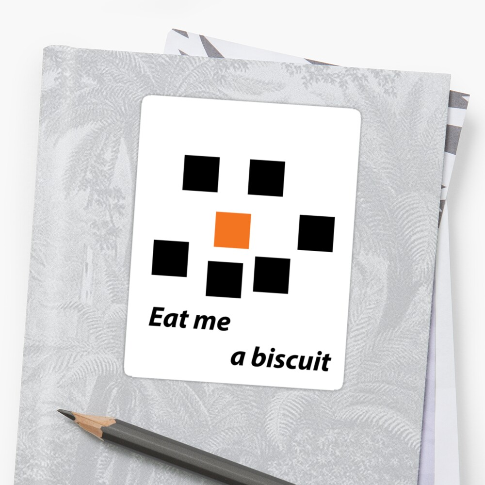 Eat me a biscuit by snowmeme