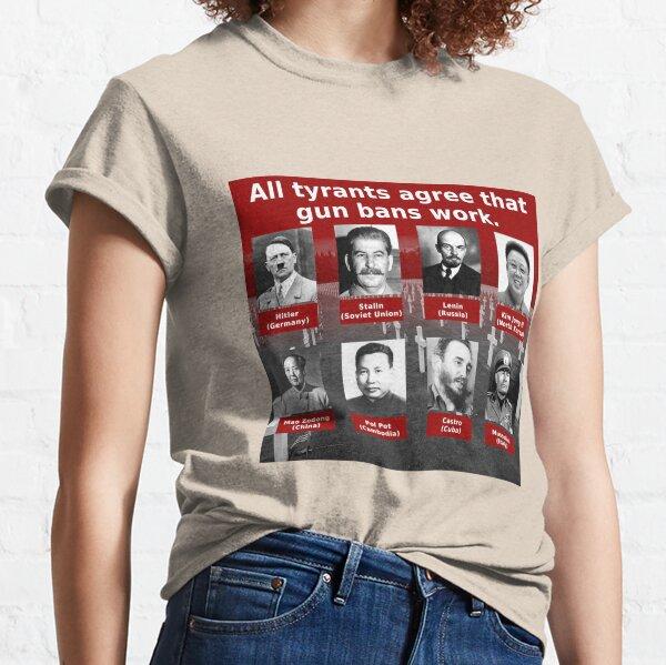 Tyrants Love Gun Control Classic T-Shirt