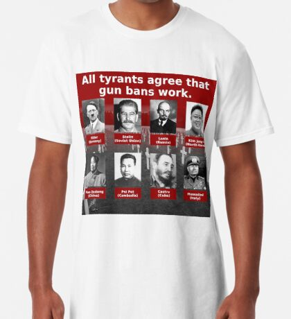 Tyrants Love Gun Control Long T-Shirt