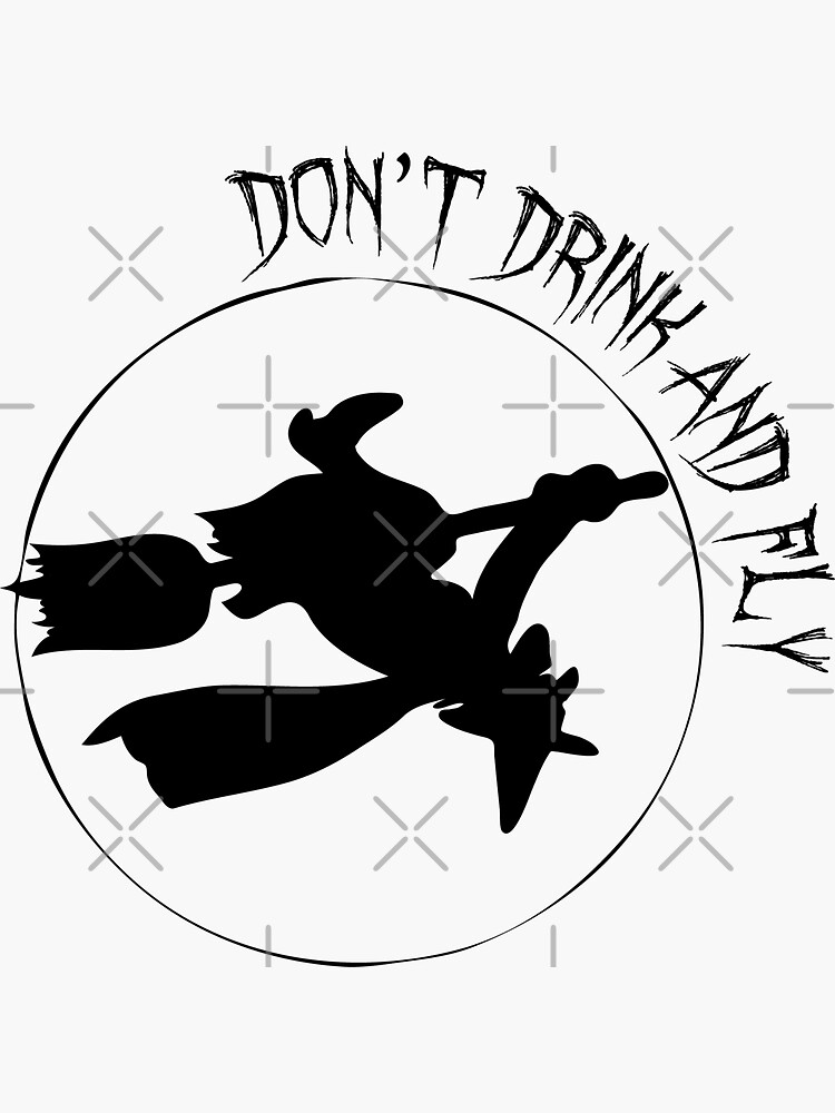 Don't Drink and Fly Witch Halloween by tribbledesign