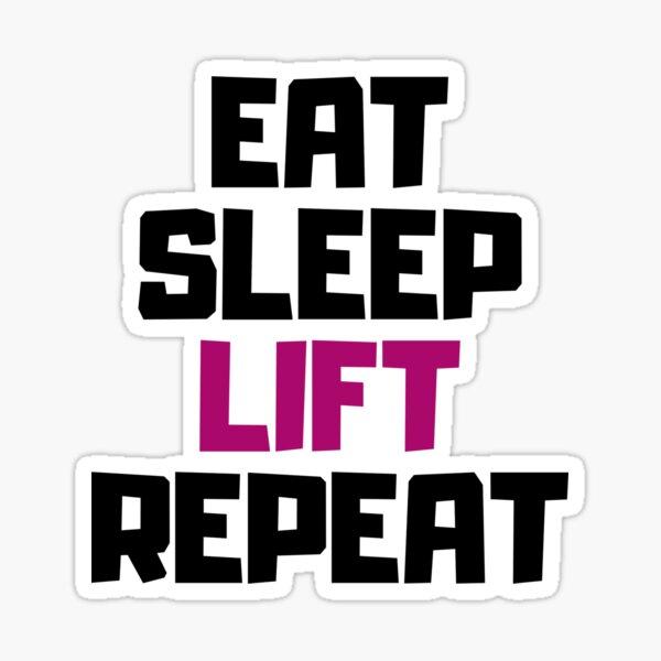 EAT, SLEEP, LIFT, REPEAT Sticker