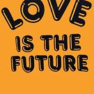 love is the future by dangerdancing2
