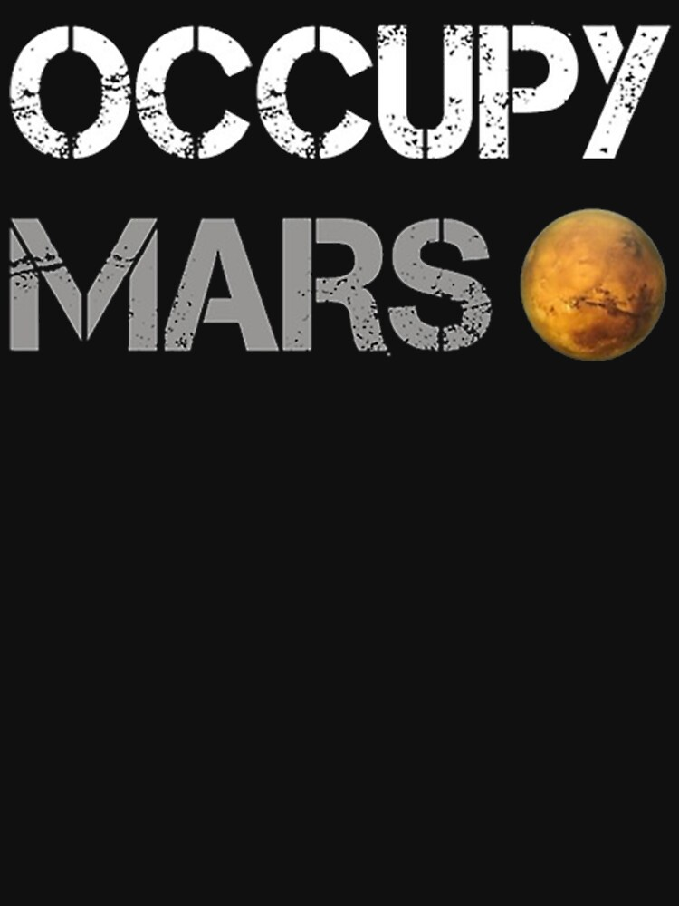 Occupy Mars - Elon Musk SpaceX Project Gift ideas by ASClothDesign