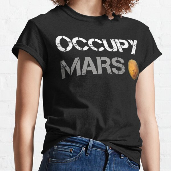 Occupy Mars - Elon Musk SpaceX Project Gift ideas Classic T-Shirt