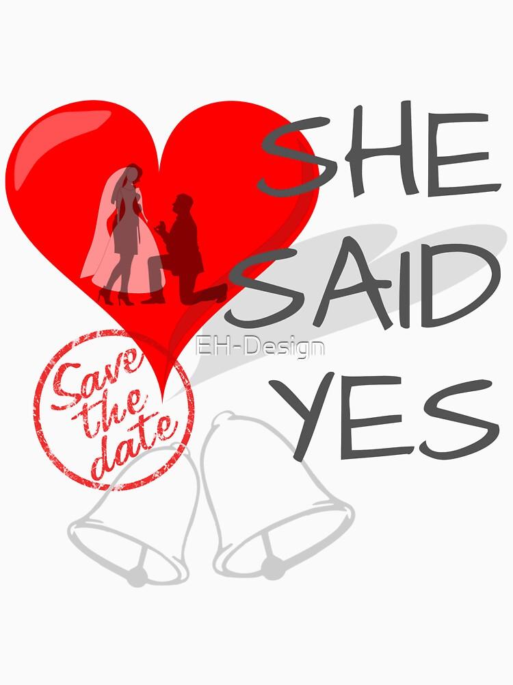She said Yes von EH-Design
