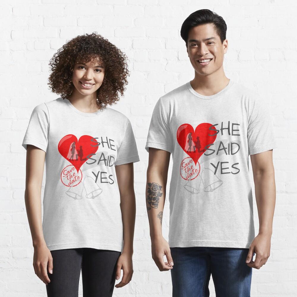 She said Yes Essential T-Shirt