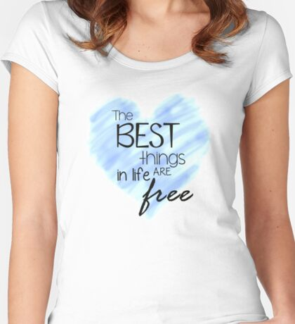 The Best Things In Life Are Free - Blue Heart Quote Women's Fitted Scoop T-Shirt