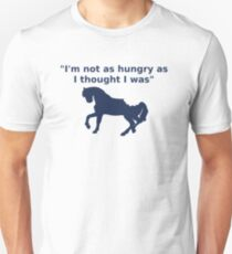 I'm not as hungry part 2 T-Shirt