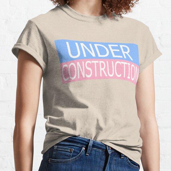 Under Construction Classic T-Shirt