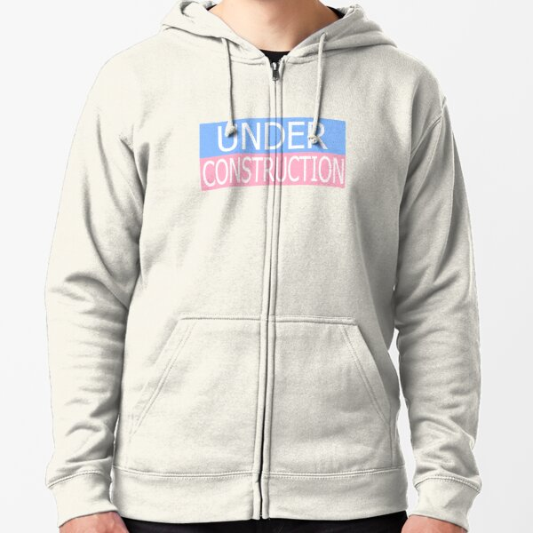 Under Construction Zipped Hoodie