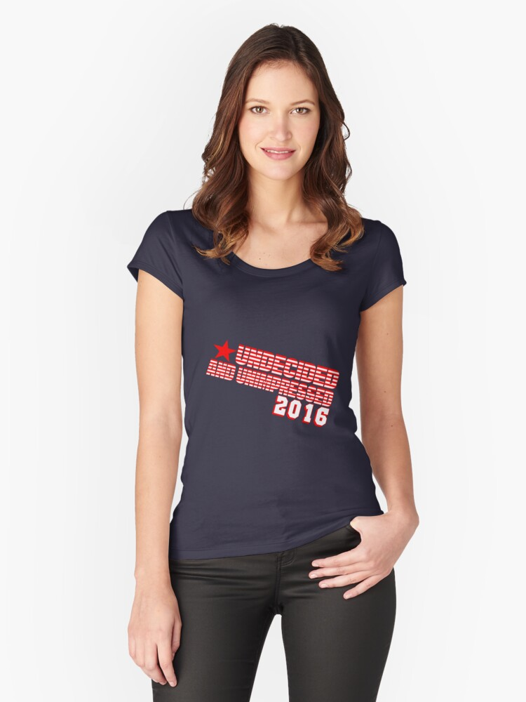 UNDECIDED AND UNIMPRESSED Women's Fitted Scoop T-Shirt Front