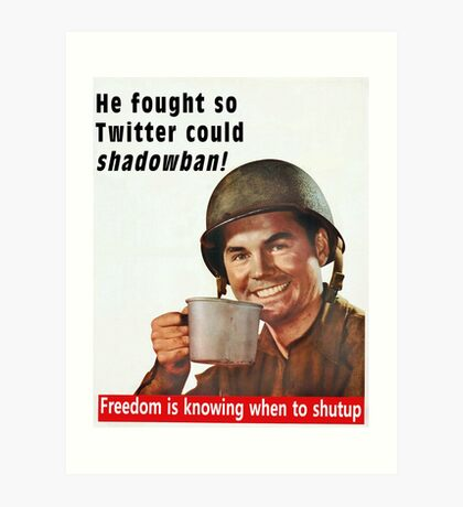 He Fought for Twitter Shadowbans Art Print