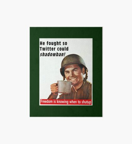 He Fought for Twitter Shadowbans Art Board Print
