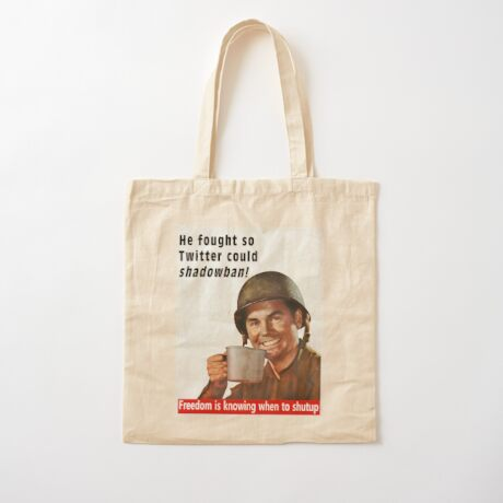 He Fought for Twitter Shadowbans Cotton Tote Bag
