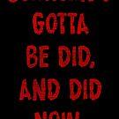 Sumthin's Gotta Be Did (Black) by Etakeh