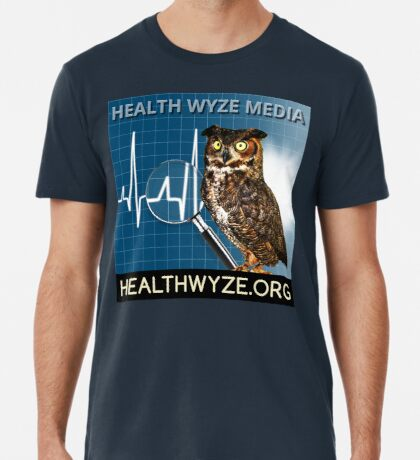 Health Wyze Media Premium T-Shirt