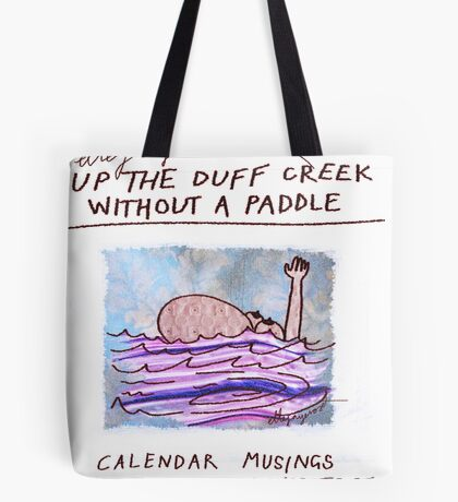 Calendar Cover: Up the Duff without a Paddle: Calendar Musings for Bewildered Mums Tote Bag