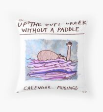 Calendar Cover: Up the Duff without a Paddle: Calendar Musings for Bewildered Mums Throw Pillow