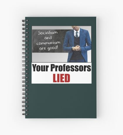 Your Professors Lied About Socialism Spiral Notebook
