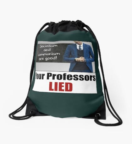 Your Professors Lied About Socialism Drawstring Bag
