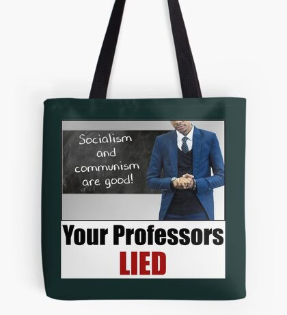 Your Professors Lied About Socialism Tote Bag