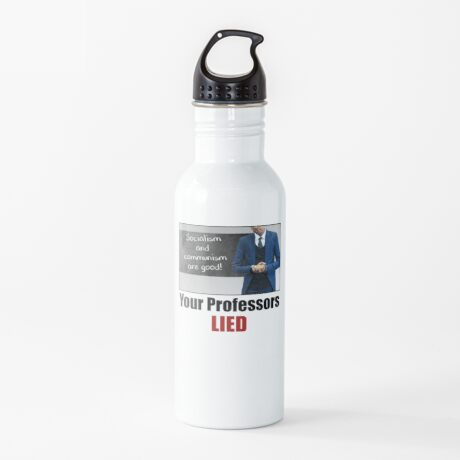 Your Professors Lied About Socialism Water Bottle