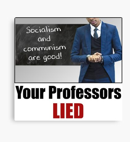 Your Professors Lied About Socialism Canvas Print