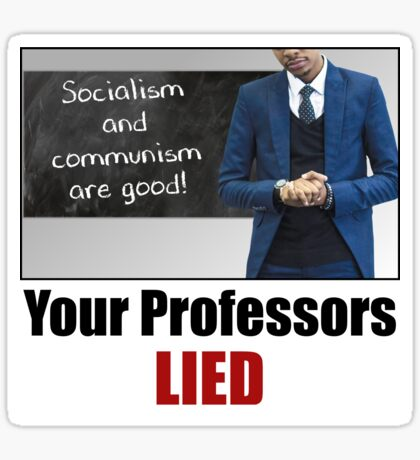 Your Professors Lied About Socialism Glossy Sticker