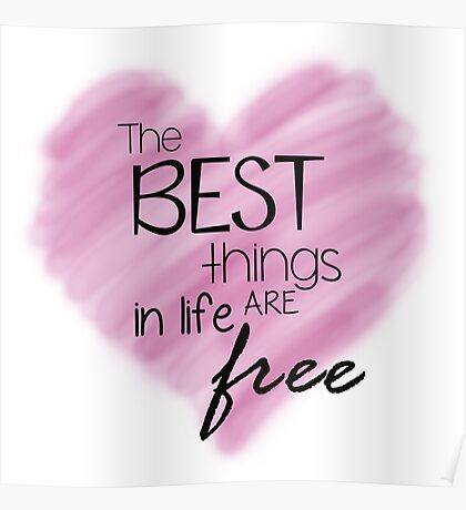 The Best Things In Life Are Free - Pink Heart Quote Poster
