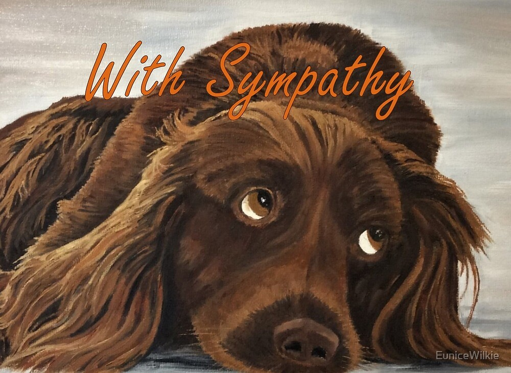 Spaniel Appeal Sympathy Card by EuniceWilkie