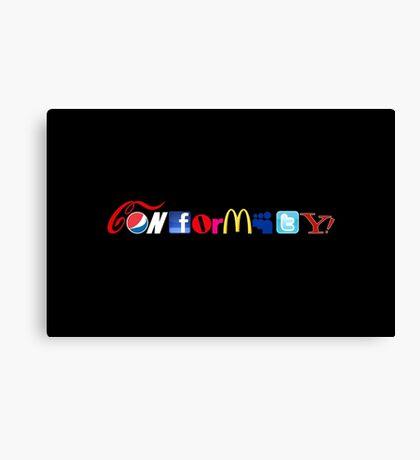 Conformity! Canvas Print