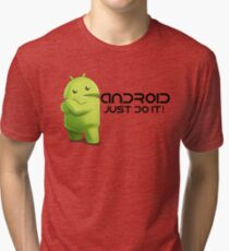 Android - Just do it! Tri-blend T-Shirt