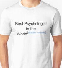 Best Psychologist in the World - Citation Needed! Unisex T-Shirt