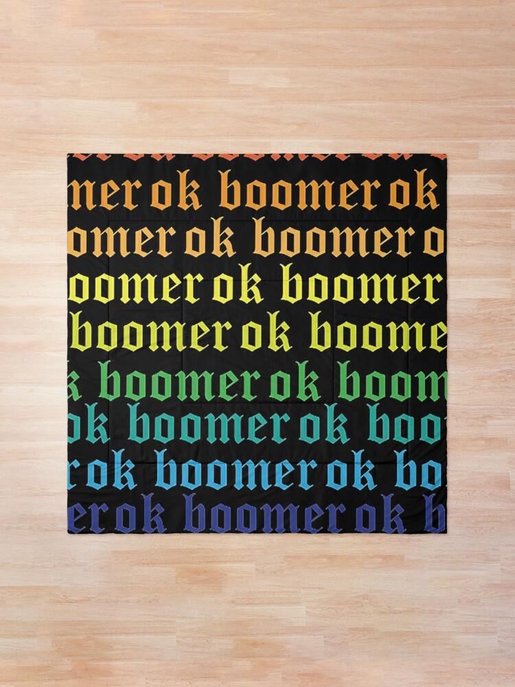 Alternate view of gay ok boomer Comforter