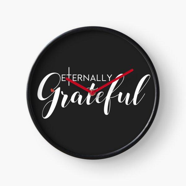 Eternally Grateful Clock