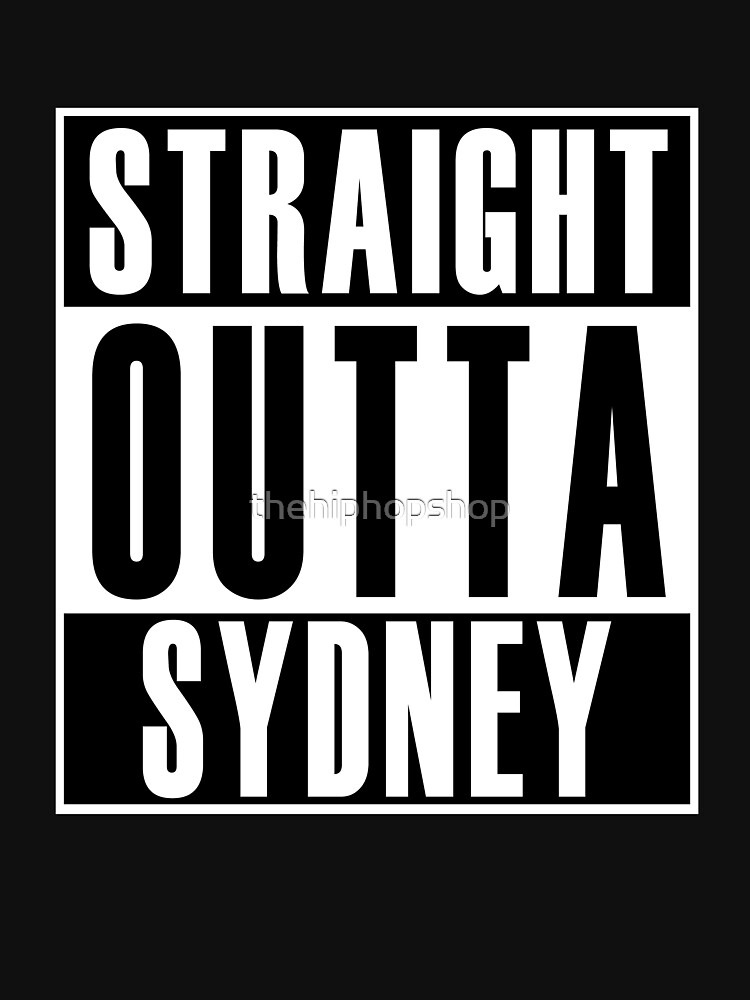 Straight Outta Sydney by thehiphopshop
