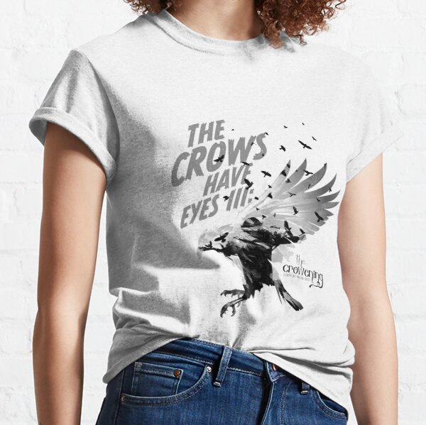 The Crows Have Eyes III:  The Crowening Classic T-Shirt